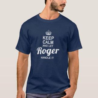 Mantenga tranquilo y deje a Rogelio dirigirlo Camiseta