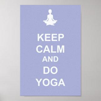 Mantenga tranquilo y haga el poster de la yoga póster