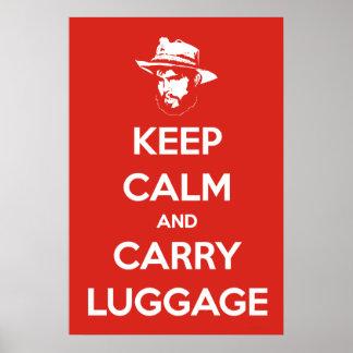 Mantenga tranquilo y lleve el equipaje póster
