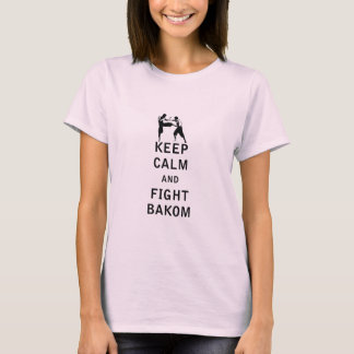 Mantenga tranquilo y lucha Bakom Camiseta