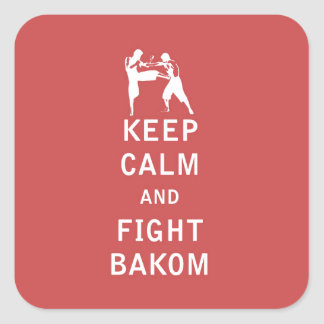 Mantenga tranquilo y lucha Bakom Pegatina Cuadrada
