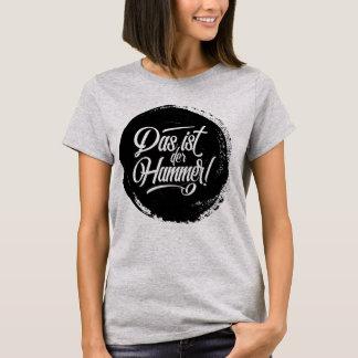 ¡Martillo de los Ist Der del Das! Camiseta del
