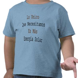 Mas Energia de Lo Unico Que Necesitamos Es solar Camisetas