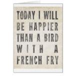 Más feliz que un pájaro con patatas fritas tarjeta