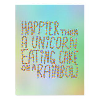 Más feliz que un unicornio que come la torta en un postal