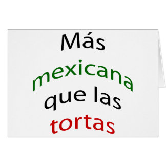 Mas Mexicana Que Las Tortas Felicitacion