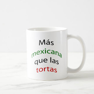 Mas Mexicana Que Las Tortas Tazas De Café