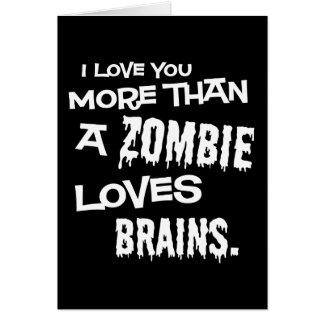Más que un zombi ama cerebros tarjeta de felicitación