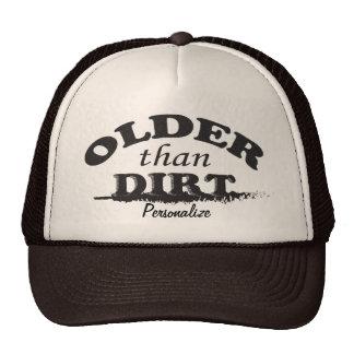 Más viejo que cumpleaños de la suciedad gorros