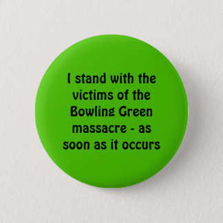 Masacre de Bowling Green Chapa Redonda De 5 Cm
