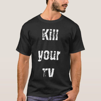 Mate a su TV Camiseta