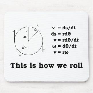 ¡Matemáticas! Éste es cómo rodamos Alfombrilla De Ratón