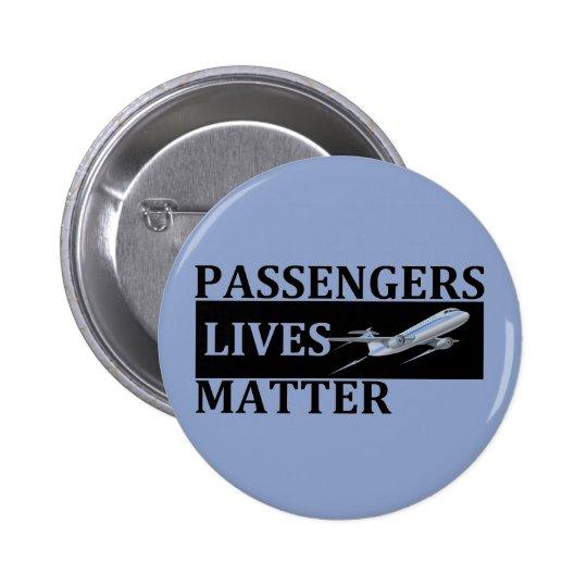 Materia de las vidas de los pasajeros chapa redonda de 5 cm