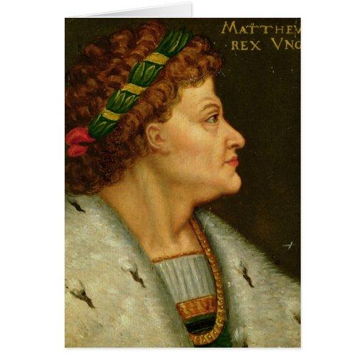 Matías I, Hunyadi Tarjetas