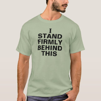 Me coloco firmemente detrás de esto camiseta