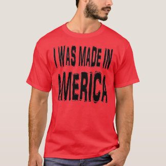 Me hicieron en América Camiseta