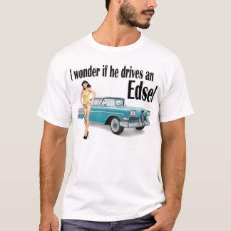 Me pregunto si él conduce un Edsel 2 Camiseta