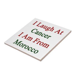 Me río del cáncer que soy de Marruecos