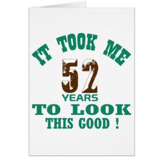 ¡Me tardó 52 años para mirar esto bueno! Tarjeta De Felicitación