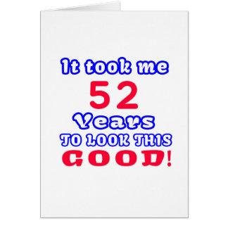 Me tardó 52 años para mirar esto bueno tarjeta de felicitación