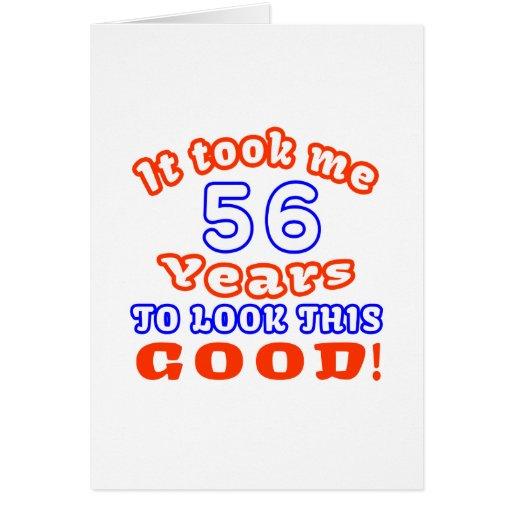 Me tardó 56 años para mirar esto bueno felicitacion