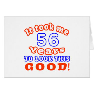 Me tardó 56 años para mirar esto bueno tarjeta de felicitación