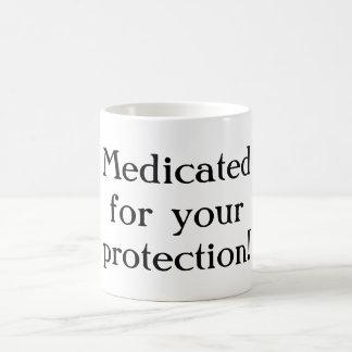 Medicado para su taza de la protección