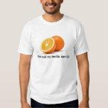 Medios naranja. del tu del está de Aquí Camiseta