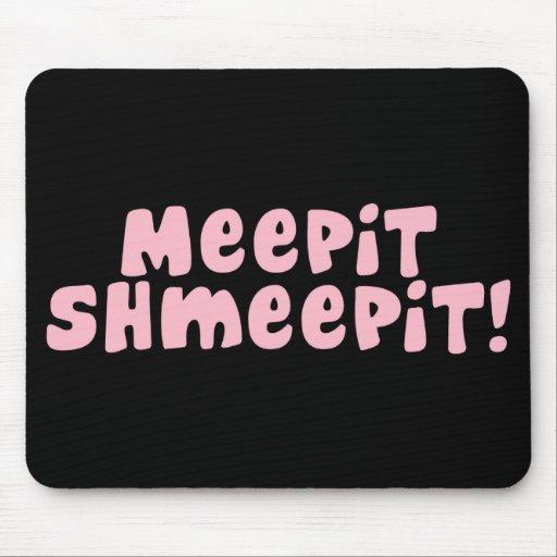 ¡Meepit Shmeepit! Mousepad Alfombrilla De Raton