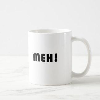 ¡MEH! TAZA DE CAFÉ
