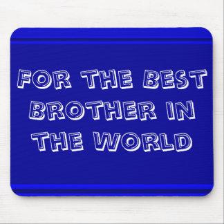 Mejor Brother en el mundo Mousepad
