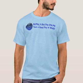 ¡MEJORE una mala NAVEGACIÓN del día que un buen Camiseta