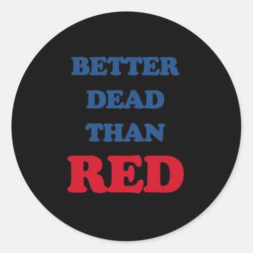 Mejores muertos que rojo pegatina redonda