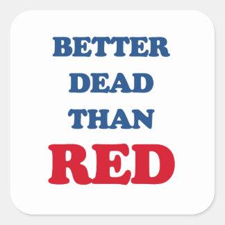 Mejores muertos que rojo calcomanía cuadradas personalizada