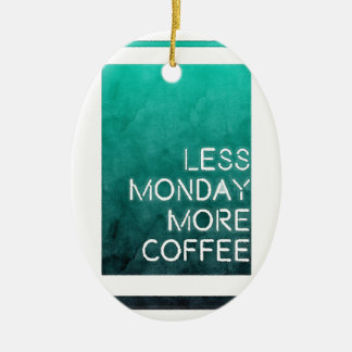 Menos lunes más impresión lavada café adorno ovalado de cerámica