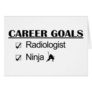 Metas de la carrera de Ninja - radiólogo Tarjeta De Felicitación