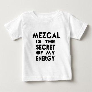 Mezcal es el secreto de mi energía camisetas