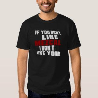 MEZCAL no tienen gusto de diseños Camisas
