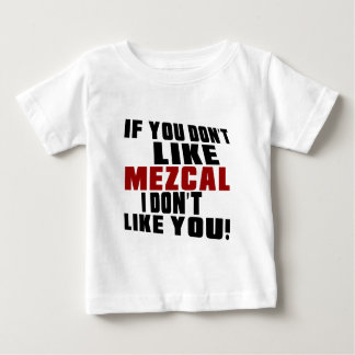 MEZCAL no tienen gusto de diseños Camisetas