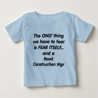 mgr de la construcción de carreteras del miedo camiseta para bebé