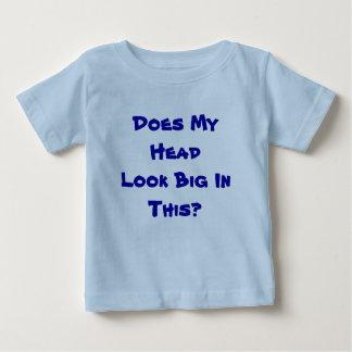 ¿Mi cabeza parece grande en esto? Camisetas