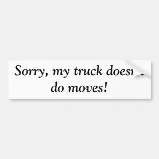 Mi camión no hace movimientos pegatina de parachoque
