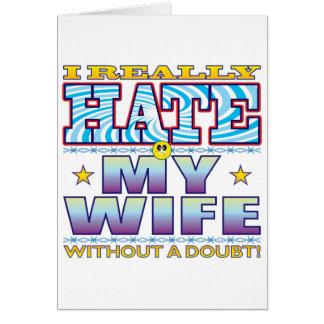 Mi cara del odio de la esposa tarjeta de felicitación