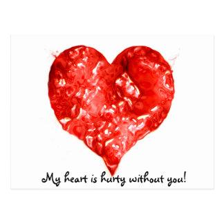 ¡Mi corazón es hurty sin usted! Postal