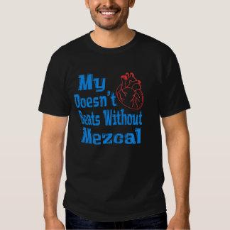 Mi corazón no hace los golpes sin Mezcal. Camisas