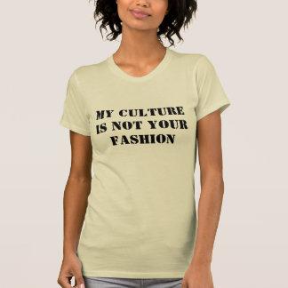 Mi cultura no es su moda camiseta