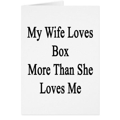 Mi esposa ama la caja más que ella me ama tarjeton