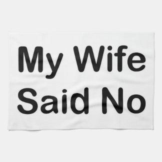 Mi esposa dijo no en una fuente negra toallas de cocina