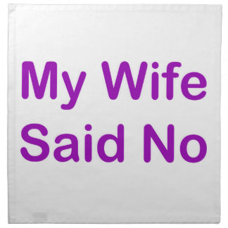 Mi esposa dijo no en una fuente púrpura servilleta de papel