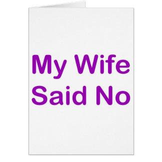 Mi esposa dijo no en una fuente púrpura tarjeta de felicitación